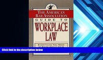 Online American Bar Association The American Bar Association Guide to Workplace Law: Everything