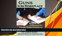 Buy Chuck Klein Guns in the Workplace: A Manual for Private Sector Employers and Employees Full