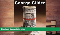 Best Price The Scandal of Money: Why Wall Street Recovers but the Economy Never Does George Gilder