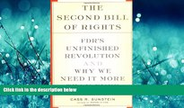 Pre Order The Second Bill Of Rights: FDR s UNfinished Revolution-- And Why We Need It More Than