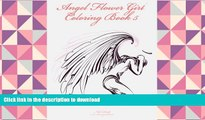 FREE [DOWNLOAD]  Angel Flower Girl Coloring Book 5: Angels, Demons, Fairies, Cat Girls And Other