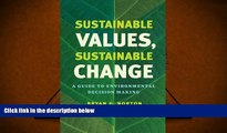 Price Sustainable Values, Sustainable Change: A Guide to Environmental Decision Making Bryan G.