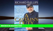 Buy Richard Phillips A Captain s Duty: Somali Pirates, Navy SEALS, and Dangerous Days at Sea