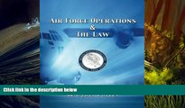 Online U.S. Air Force Air Force Operations   The Law: A Guide for Air, Space,   Cyber Forces -