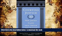 READ book  Courting Justice: Ten New Jersey Cases That Shook the Nation (Rivergate Regionals