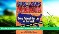READ book  Gun Laws of America: Every Federal Gun Law on the Books : With Plain English