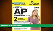 Price Cracking the AP World History Exam, 2014 Edition (College Test Preparation) Princeton Review