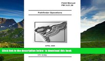 READ book  Field Manual FM 3-21.38 Pathfinder Operations April 2006 US Army United States