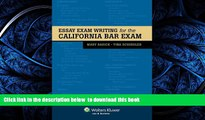 FREE [DOWNLOAD] Essay Exam Writing for the California Bar Exam Mary Basick READ ONLINE