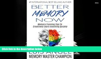 Read Online Better Memory Now: Memory Training Tips to Creatively Learn Anything Quickly Luis