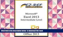 FREE [PDF]  Microsoft Excel 2013: Intermediate Level EZ-Ref Courseware  FREE BOOK ONLINE