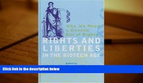 BEST PDF  Rights and Liberties in the Biotech Age: Why We Need a Genetic Bill of Rights TRIAL EBOOK