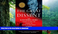 READ book  The Great Dissent  How Oliver Wendell Holmes Changed His Mind--and Changed the History