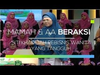 Mamah dan Aa Beraksi - Siti Khadijah Pebisnis Wanita Yang Tangguh