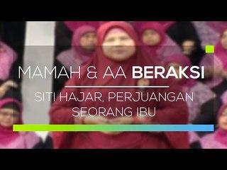 Mamah dan Aa Beraksi  - Siti Hajar, Perjuangan Seorang Ibu