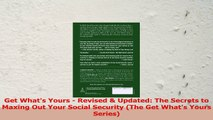 Get Whats Yours  Revised  Updated The Secrets to Maxing Out Your Social Security The