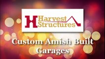 Harvest Structures Amish Built Custom Garages Manufactured in Lancaster & Chester PA