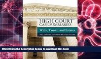 READ book  High Court Case Summaries, Wills, Trusts, and Estates (Keyed to Dukeminier) READ