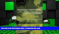 BEST PDF  Divergent Capitalisms: The Social Structuring and Change of Business Systems [DOWNLOAD]
