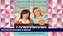 FREE [DOWNLOAD]  The Looneyspoons Collection: Good Food, Good Health, Good Fun!  FREE BOOK ONLINE