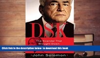 Free [PDF] Download  DSK: The Scandal That Brought Down Dominique Strauss-Kahn READ ONLINE