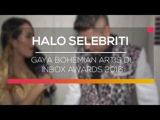 Gaya Bohemian Artis di Inbox Awards 2016 - Halo Selebriti
