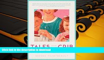 FAVORITE BOOK Tales from the Crib: Adventures of an Over-sharing, Stressed-Out, Modern-Day Mom