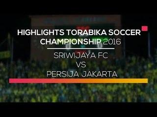 Highlights Sriwijaya FC vs Persija Jakarta  - Torabika Soccer Championship 2016