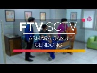 FTV SCTV  - Asmara Jamu Gendong