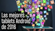Las mejores tablets android