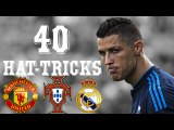Cristiano Ronaldo   All 40 Hat-Tricks in Career   2008 - 2016   [Công Tánh Football]