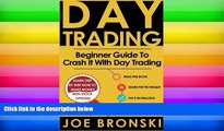 PDF  Day Trading: A Basic Guide to Crash It with Day Trading (Day Trading Bible) (Volume 1) Joe