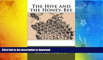 Free [PDF] Download The Hive and the Honey-Bee Lorenzo Langstroth FREE BOOK ONLINE