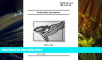 Download [PDF]  Field Manual FM 3-21.38 Pathfinder Operations April 2006 US Army United States