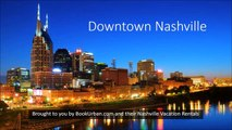 Downtown Nashville, Brought to you by BookUrban.com and their Nashville Vacation Rentals