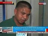 BP: Lalaking wanted sa mga kaso ng rape at pagpatay, naaresto sa Los Baños, Laguna