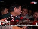 Duterte: Posibleng mawala ang Mindanao sa Pilipinas kung hindi maayos ang problema sa Bangsamoro