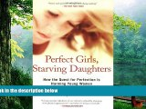 Buy Courtney E. Martin Perfect Girls, Starving Daughters: How the Quest for Perfection is Harming
