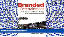 PDF [FREE] DOWNLOAD Branded Entertainment: Product Placement   Brand Strategy in the Entertainment