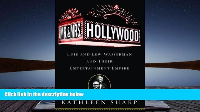 PDF [FREE] DOWNLOAD Mr. and Mrs. Hollywood: Edie and Lew Wasserman and Their Entertainment Empire
