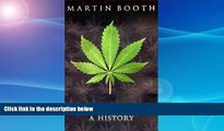 Buy  Cannabis: A History Martin Booth  Full Book