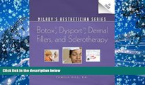 PDF [DOWNLOAD] Milady s Aesthetician Series: Botox, Dysport, Dermal Fillers and Sclerotherapy