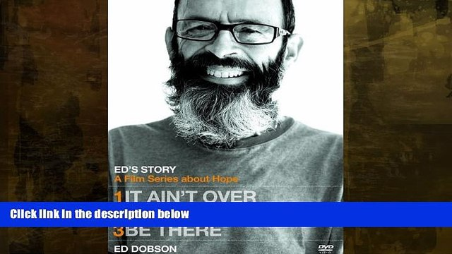 Buy NOW  Ed s Story: It Ain t Over, Consider the Birds,   Be There Ed Dobson  Book