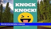 PDF ONLINE Knock Knock!: Over 100 Funny Knock Knock Jokes for Kids (Best Jokes for Kids) (Volume