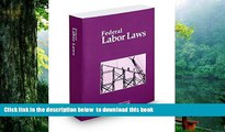 READ book  Federal Labor Laws 2014: Title 29, U.s. Code, Labor  FREE BOOK ONLINE