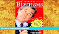 READ THE NEW BOOK More George W. Bushisms: More Of Slate s Accidental Wit And Wisdom Of Our 43rd
