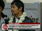 24 Oras: Pacquiao, pasalubong sa mga kababayan ang WBO Int'l Welterweight belt