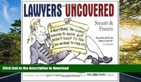 FAVORITE BOOK Lawyers Uncovered: Everything You Always Wanted to Know But Didn t Want to Pay 500