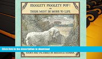 FREE [DOWNLOAD]  Higglety Pigglety Pop!: Or There Must Be More to Life  FREE BOOK ONLINE