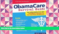 PDF [FREE] DOWNLOAD ObamaCare Survival Guide: The Affordable Care Act and What It Means for You